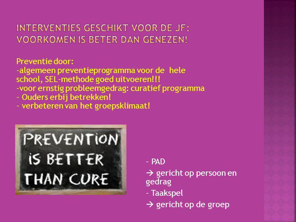 Preventie door: -algemeen preventieprogramma voor de hele school, SEL-methode goed uitvoeren!!.