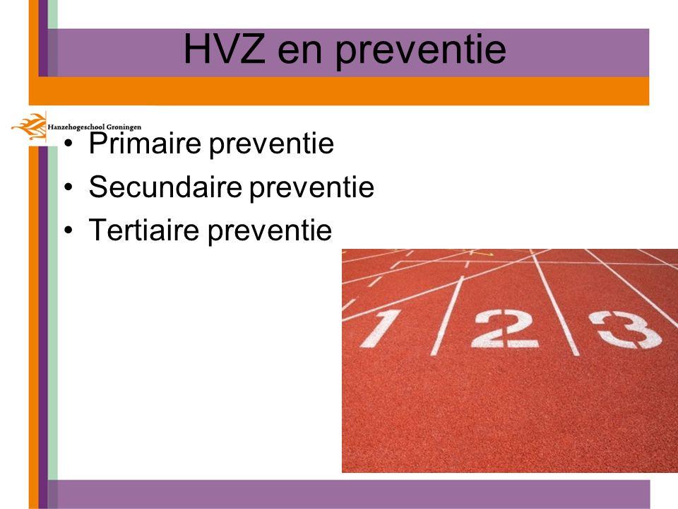 HVZ en preventie Primaire preventie Secundaire preventie Tertiaire preventie