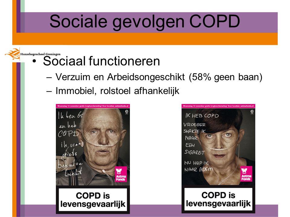 Sociale gevolgen COPD Sociaal functioneren –Verzuim en Arbeidsongeschikt (58% geen baan) –Immobiel, rolstoel afhankelijk