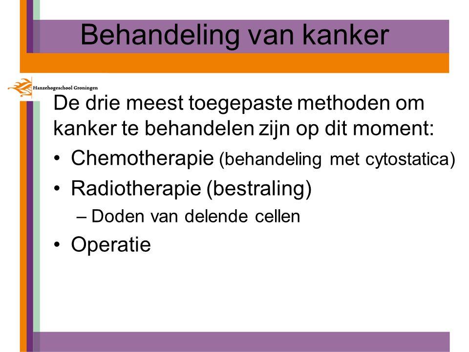 Behandeling van kanker De drie meest toegepaste methoden om kanker te behandelen zijn op dit moment: Chemotherapie (behandeling met cytostatica) Radio