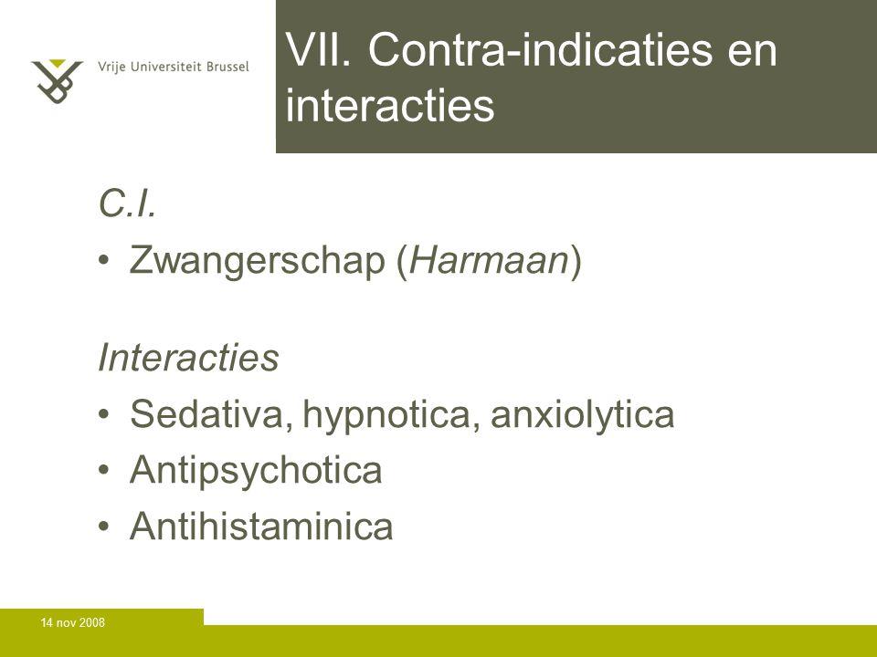 14 nov 2008 VII.Contra-indicaties en interacties C.I.