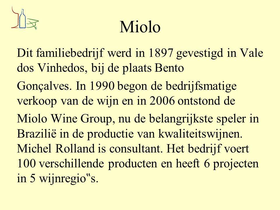 Miolo Dit familiebedrijf werd in 1897 gevestigd in Vale dos Vinhedos, bij de plaats Bento Gonçalves. In 1990 begon de bedrijfsmatige verkoop van de wi