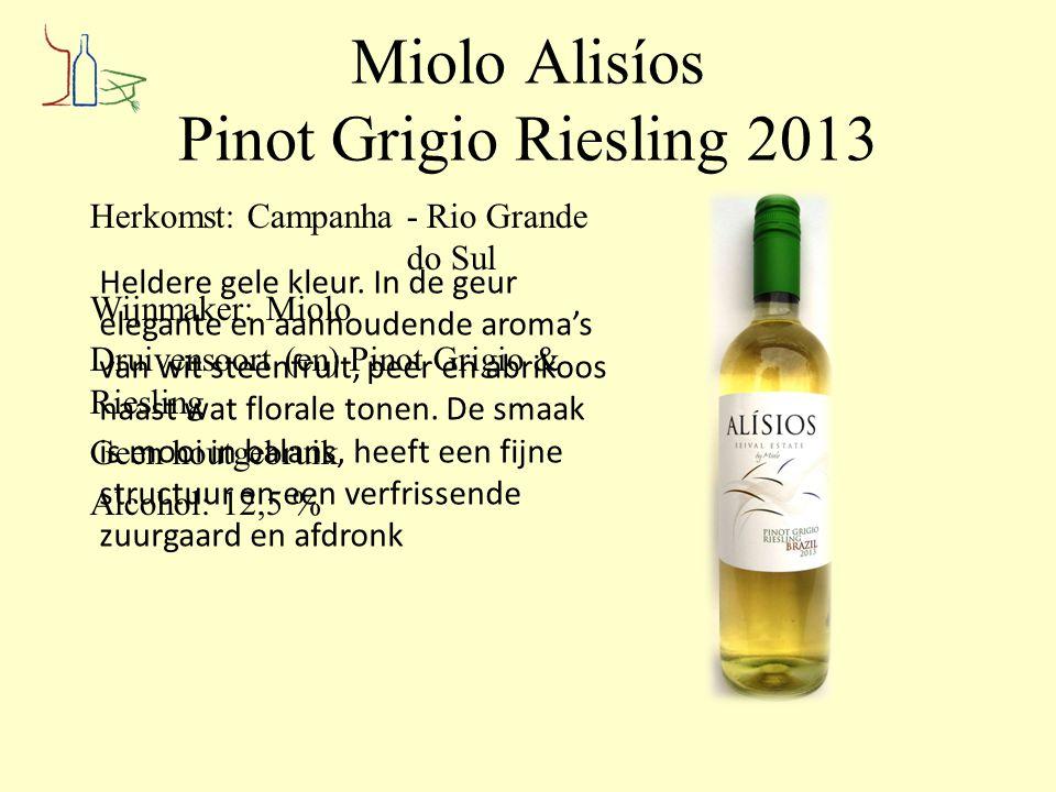 Miolo Alisíos Pinot Grigio Riesling 2013 Herkomst: Campanha - Rio Grande do Sul Wijnmaker: Miolo Druivensoort (en) Pinot Grigio & Riesling Geen houtge