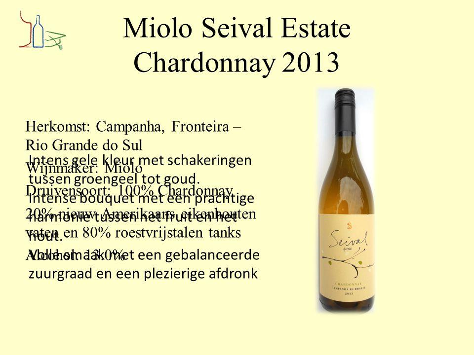 Miolo Seival Estate Chardonnay 2013 Herkomst: Campanha, Fronteira – Rio Grande do Sul Wijnmaker: Miolo Druivensoort: 100% Chardonnay 20% nieuw Amerika
