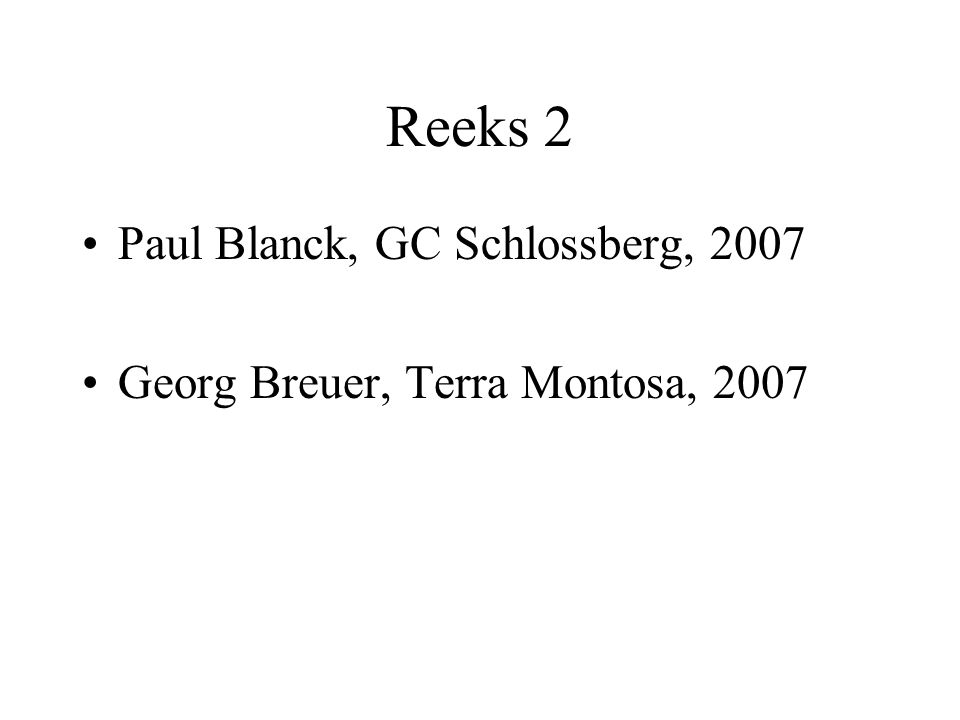 Reeks 2 Paul Blanck, GC Schlossberg, 2007 Georg Breuer, Terra Montosa, 2007