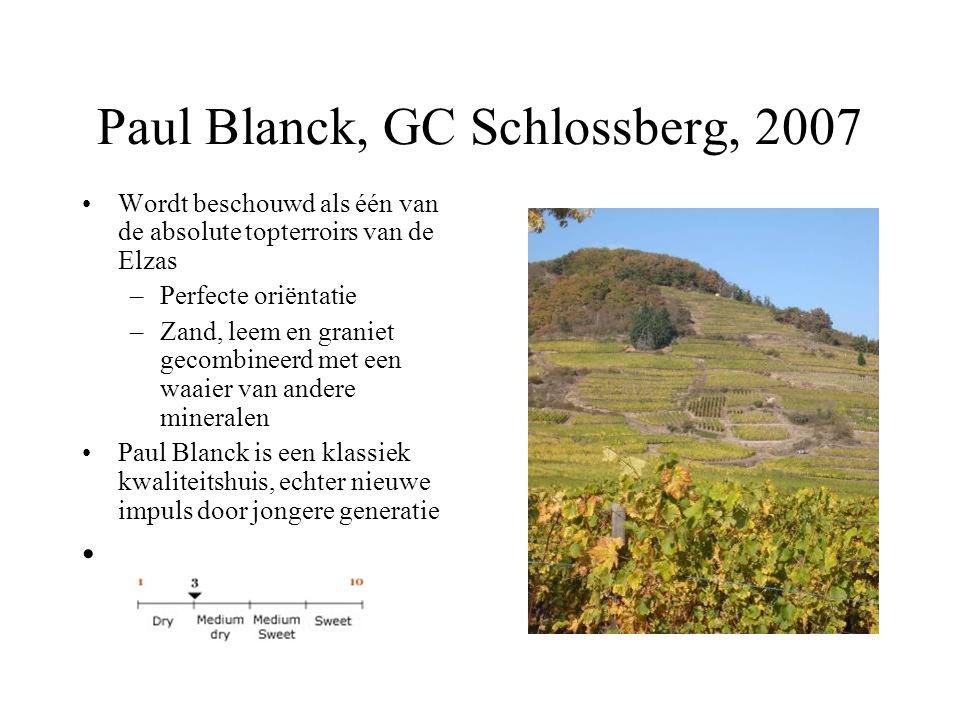 Paul Blanck, GC Schlossberg, 2007 Wordt beschouwd als één van de absolute topterroirs van de Elzas –Perfecte oriëntatie –Zand, leem en graniet gecombi