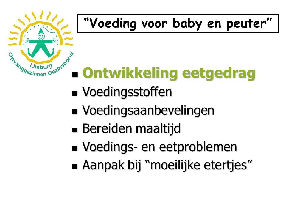 Ontwikkeling eetgedrag Voeden is 'zorgen voor' Voeden is 'zorgen voor' Tijdens eerste levensmaanden essentieel voor veiligheidsgevoel en binding.
