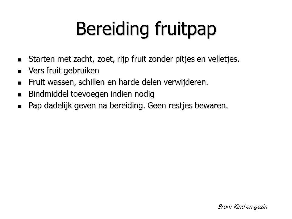 Bereiding fruitpap Starten met zacht, zoet, rijp fruit zonder pitjes en velletjes. Starten met zacht, zoet, rijp fruit zonder pitjes en velletjes. Ver