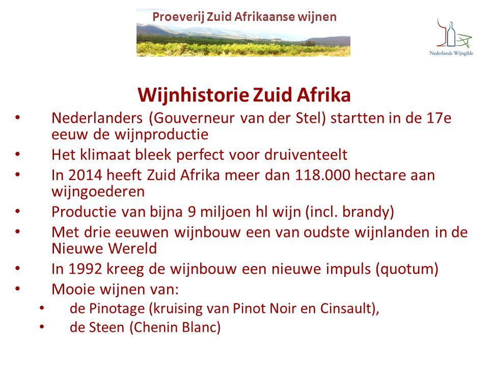 Wijnhistorie Zuid Afrika Nederlanders (Gouverneur van der Stel) startten in de 17e eeuw de wijnproductie Het klimaat bleek perfect voor druiventeelt I