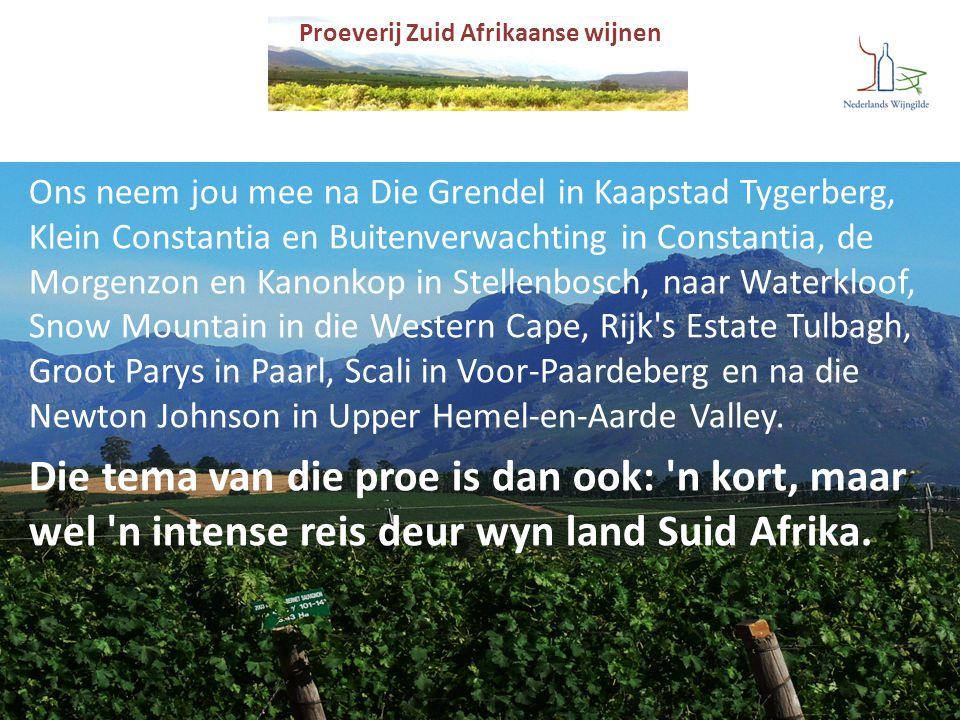 Proeverij Zuid Afrikaanse wijnen Ons neem jou mee na Die Grendel in Kaapstad Tygerberg, Klein Constantia en Buitenverwachting in Constantia, de Morgen