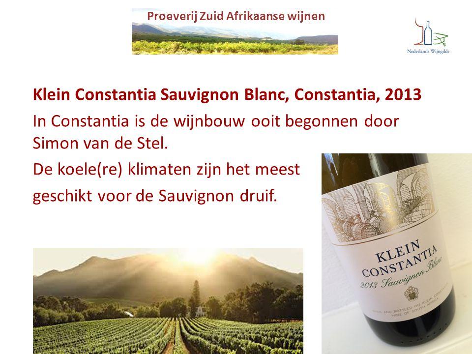 Proeverij Zuid Afrikaanse wijnen Klein Constantia Sauvignon Blanc, Constantia, 2013 In Constantia is de wijnbouw ooit begonnen door Simon van de Stel.