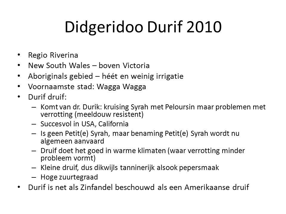 Didgeridoo Durif 2010 Regio Riverina New South Wales – boven Victoria Aboriginals gebied – héét en weinig irrigatie Voornaamste stad: Wagga Wagga Durif druif: – Komt van dr.