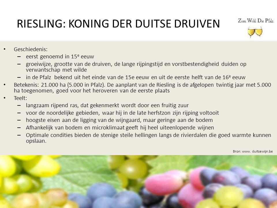 RIESLING: KONING DER DUITSE DRUIVEN Bron: www. duitsewijn.be Geschiedenis: – eerst genoemd in 15 e eeuw – groeiwijze, grootte van de druiven, de lange