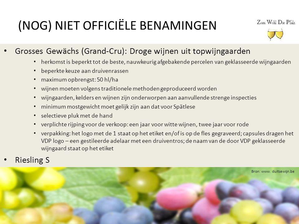 (NOG) NIET OFFICIËLE BENAMINGEN Bron: www. duitsewijn.be Grosses Gewächs (Grand-Cru): Droge wijnen uit topwijngaarden herkomst is beperkt tot de beste