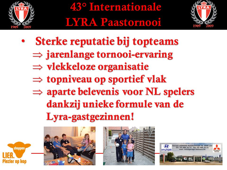 43° Internationale LYRA Paastornooi Overzicht deelnemers tornooi U13 Feyenoord - FC Utrecht Nr.1 in B!Nr.1 in NL!