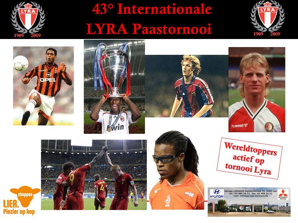 43° Internationale LYRA Paastornooi Palmares: 1973: Chelsea 1973: Chelsea … Anderlecht – PSV – Schalke 04 … Anderlecht – PSV – Schalke 04 Winnaars wisselbeker: Winnaars wisselbeker: 1975-1981: Feyenoord 1975-1981: Feyenoord 1982-1988: Ajax 1982-1988: Ajax 1989-2011: Lierse (3x!) 1989-2011: Lierse (3x!)