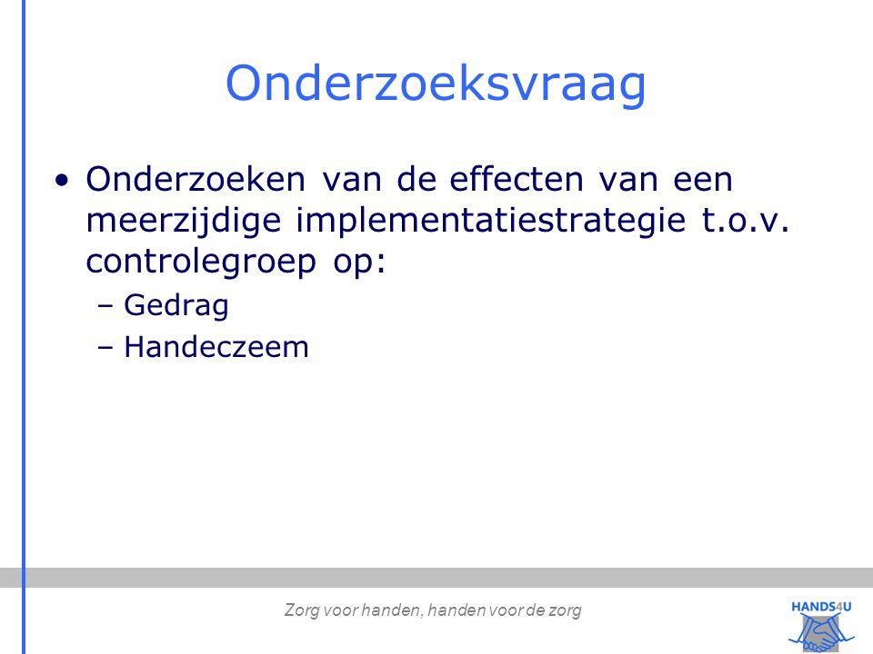 Onderzoeksvraag Onderzoeken van de effecten van een meerzijdige implementatiestrategie t.o.v.