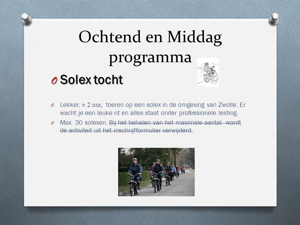 Ochtend en Middag programma O Solex tocht O Lekker, ± 2 uur, toeren op een solex in de omgeving van Zwolle. Er wacht je een leuke rit en alles staat o