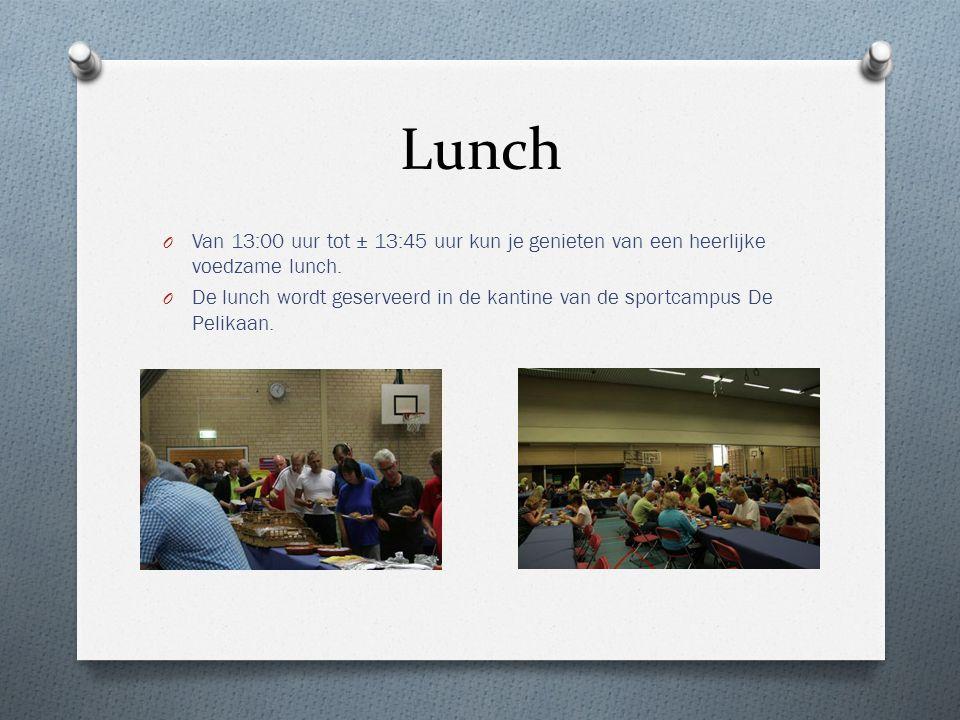 Lunch O Van 13:00 uur tot ± 13:45 uur kun je genieten van een heerlijke voedzame lunch. O De lunch wordt geserveerd in de kantine van de sportcampus D