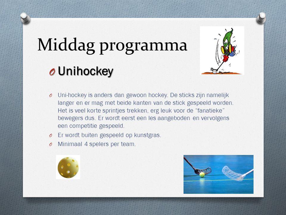 Middag programma O Unihockey O Uni-hockey is anders dan gewoon hockey. De sticks zijn namelijk langer en er mag met beide kanten van de stick gespeeld
