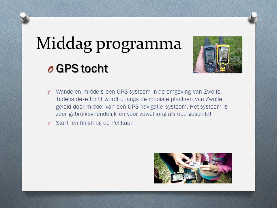 Middag programma O GPS tocht O Wandelen middels een GPS systeem in de omgeving van Zwolle. Tijdens deze tocht wordt u langs de mooiste plaatsen van Zw