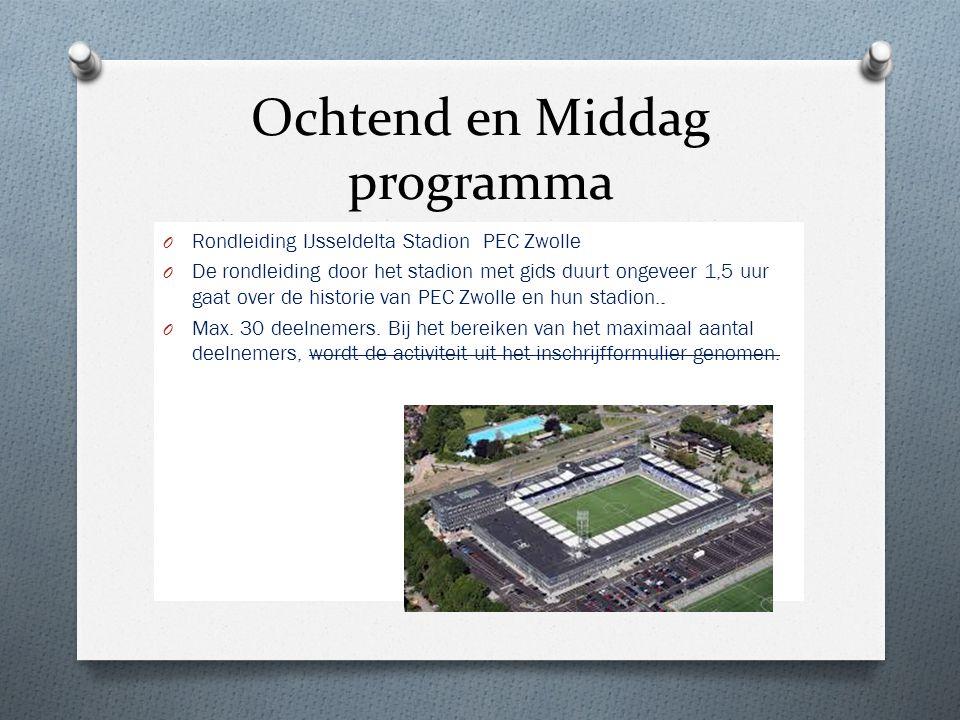 Ochtend en Middag programma O Rondleiding IJsseldelta Stadion PEC Zwolle O De rondleiding door het stadion met gids duurt ongeveer 1,5 uur gaat over d