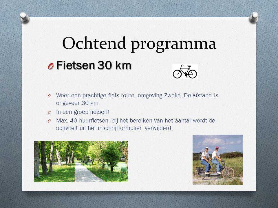 Ochtend programma O Fietsen 30 km O Weer een prachtige fiets route, omgeving Zwolle. De afstand is ongeveer 30 km. O In een groep fietsen! O Max. 40 h