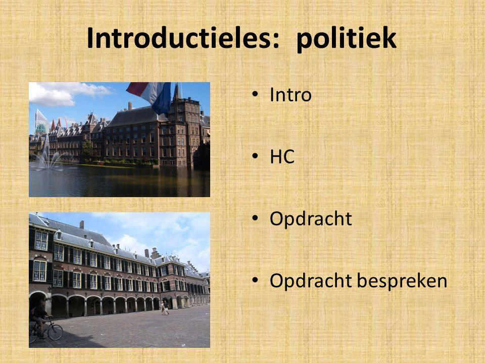 Introductieles: politiek Intro HC Opdracht Opdracht bespreken