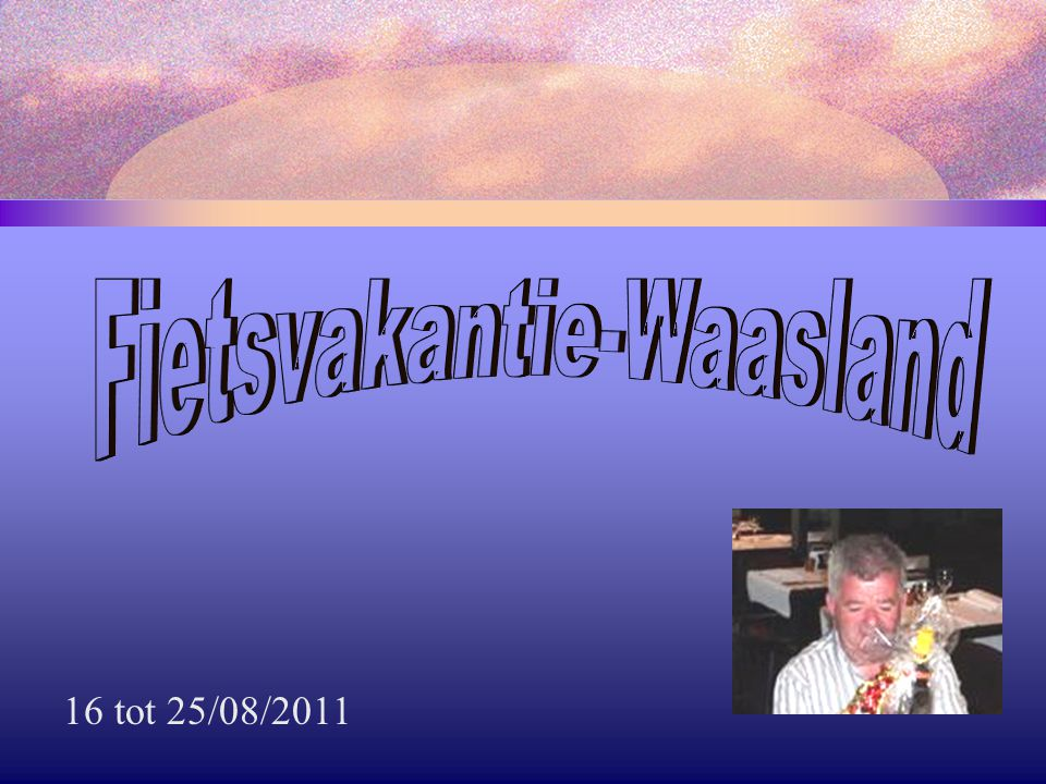16 tot 25/08/2011