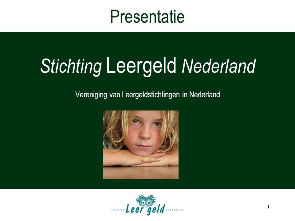 1 Presentatie Stichting Leergeld Nederland Vereniging van Leergeldstichtingen in Nederland