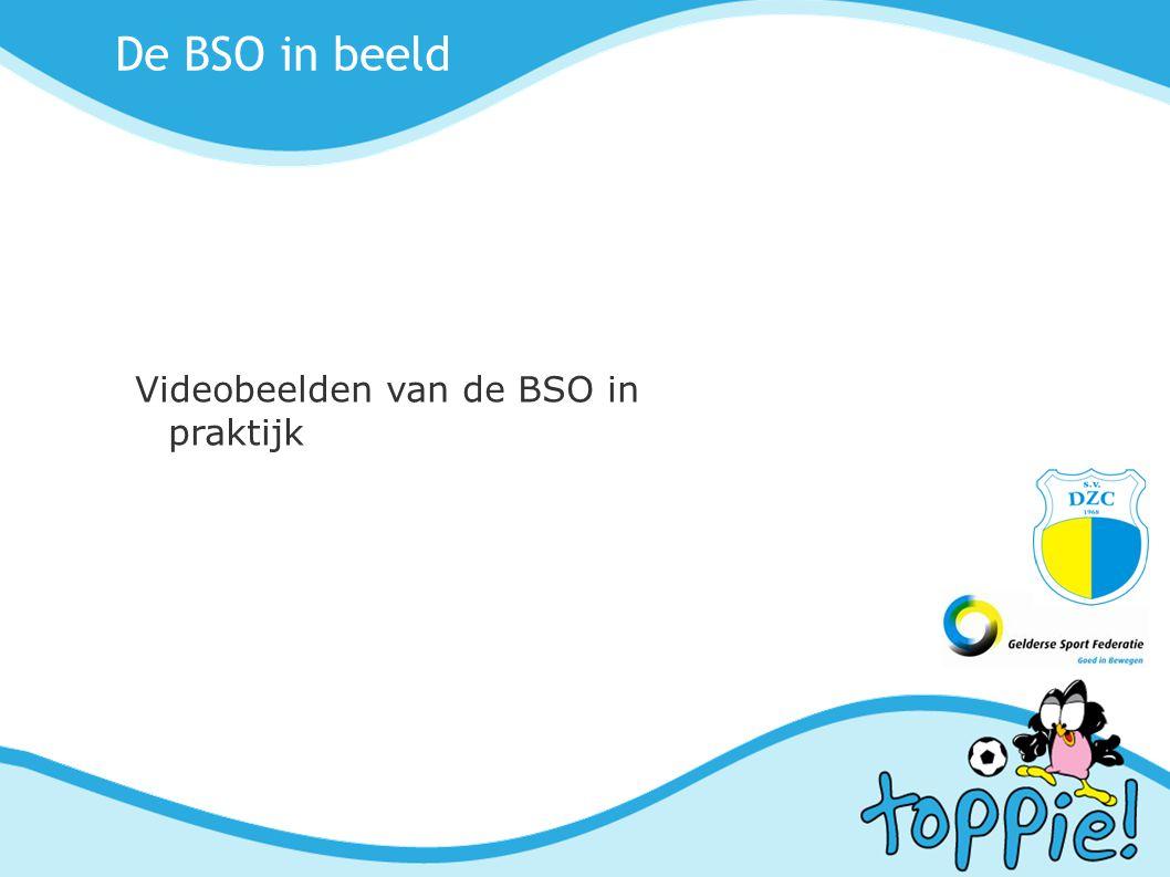 De BSO in beeld Videobeelden van de BSO in praktijk