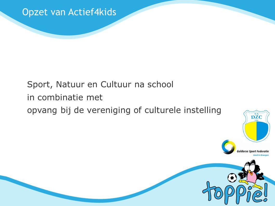 Opzet van Actief4kids Sport, Natuur en Cultuur na school in combinatie met opvang bij de vereniging of culturele instelling