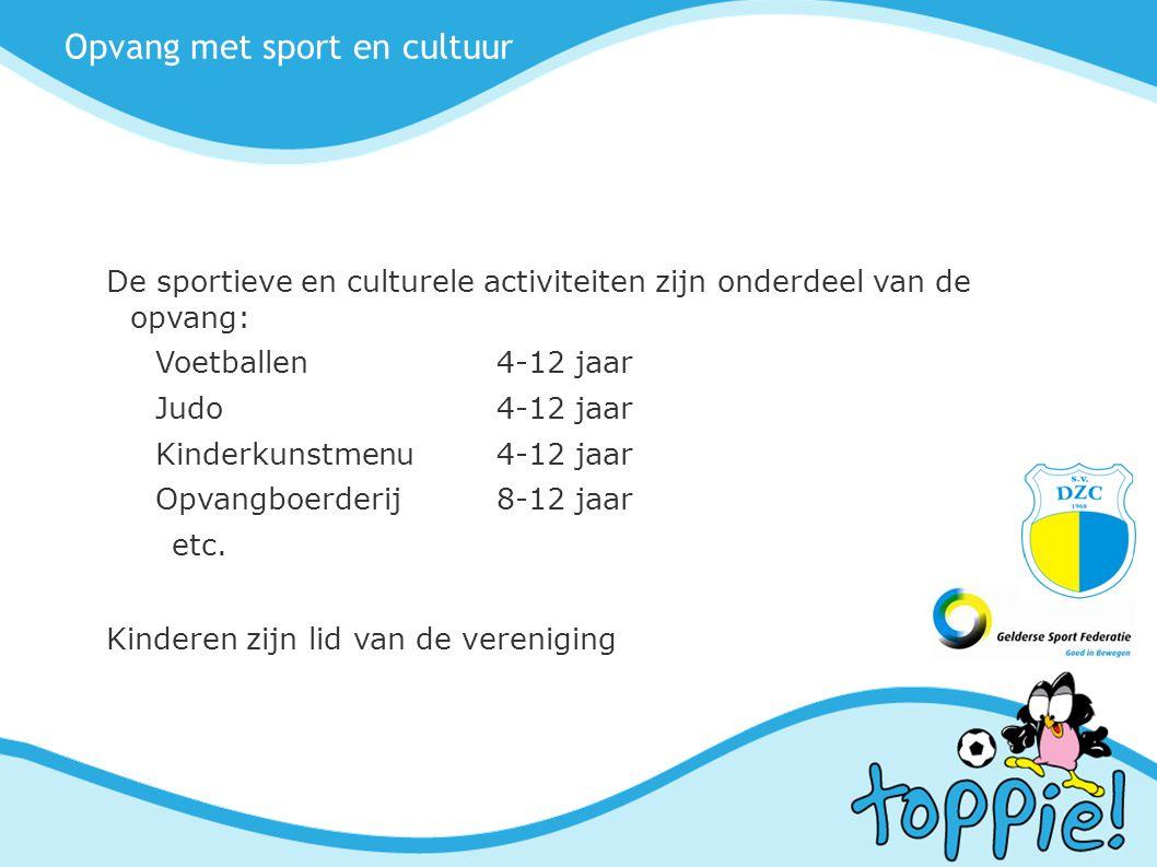 Opvang met sport en cultuur De sportieve en culturele activiteiten zijn onderdeel van de opvang: Voetballen4-12 jaar Judo4-12 jaar Kinderkunstmenu4-12