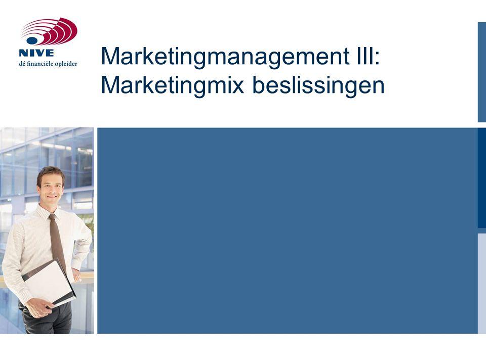 Marketingmanagement III: Marketingmix beslissingen