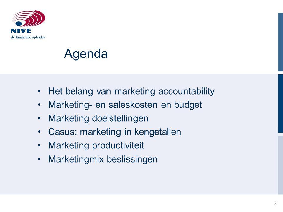 Agenda Het belang van marketing accountability Marketing- en saleskosten en budget Marketing doelstellingen Casus: marketing in kengetallen Marketing productiviteit Marketingmix beslissingen 2