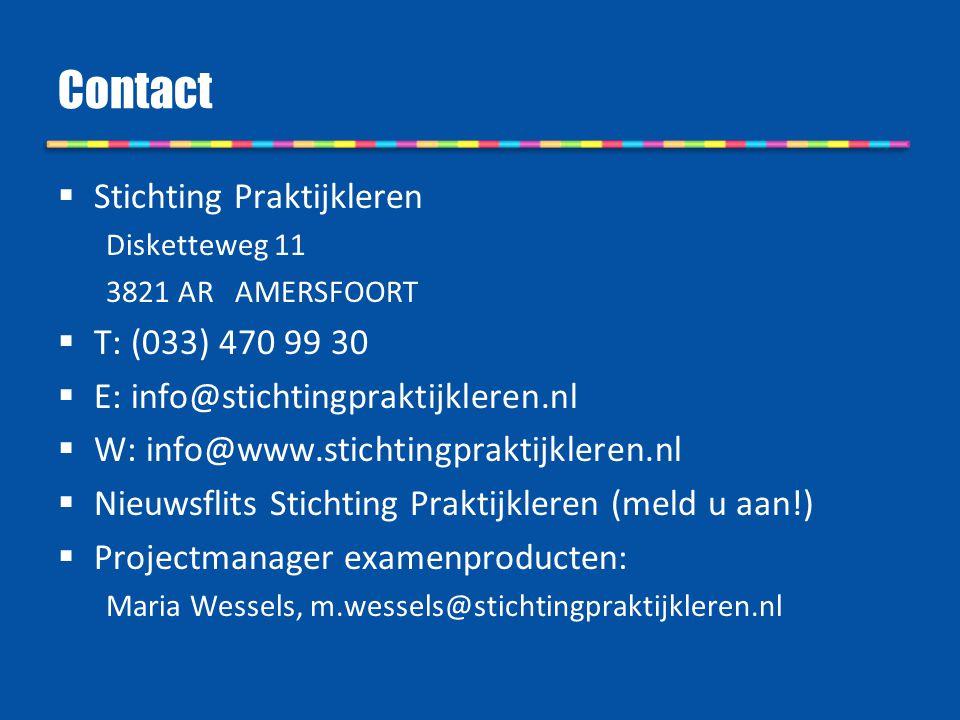Contact  Stichting Praktijkleren Disketteweg 11 3821 AR AMERSFOORT  T: (033) 470 99 30  E: info@stichtingpraktijkleren.nl  W: info@www.stichtingpr