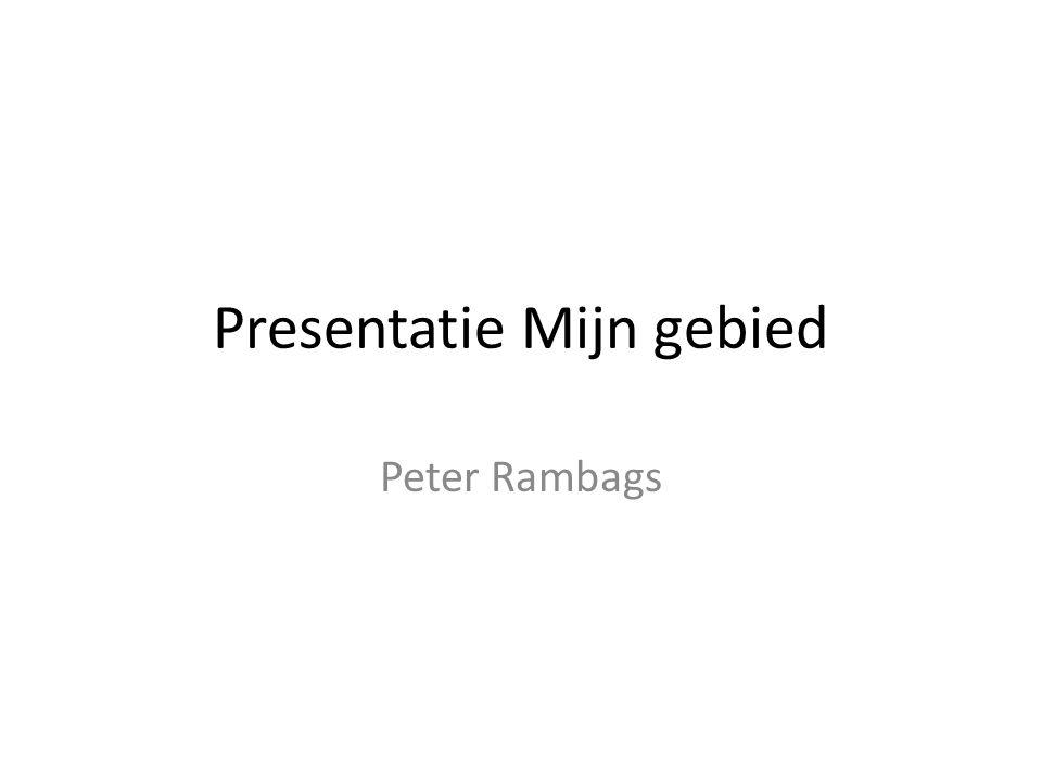 Presentatie Mijn gebied Peter Rambags