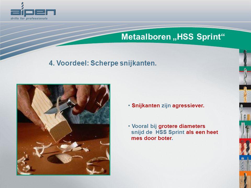 """Metaalboren """"HSS Sprint"""" 4. Voordeel: Scherpe snijkanten. Snijkanten zijn agressiever. Vooral bij grotere diameters snijd de HSS Sprint als een heet m"""