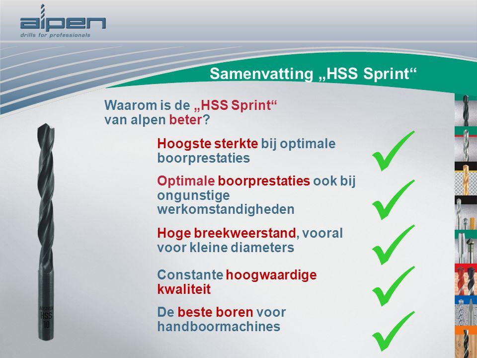 "Samenvatting ""HSS Sprint"" Waarom is de ""HSS Sprint"" van alpen beter? Hoogste sterkte bij optimale boorprestaties Optimale boorprestaties ook bij ongun"