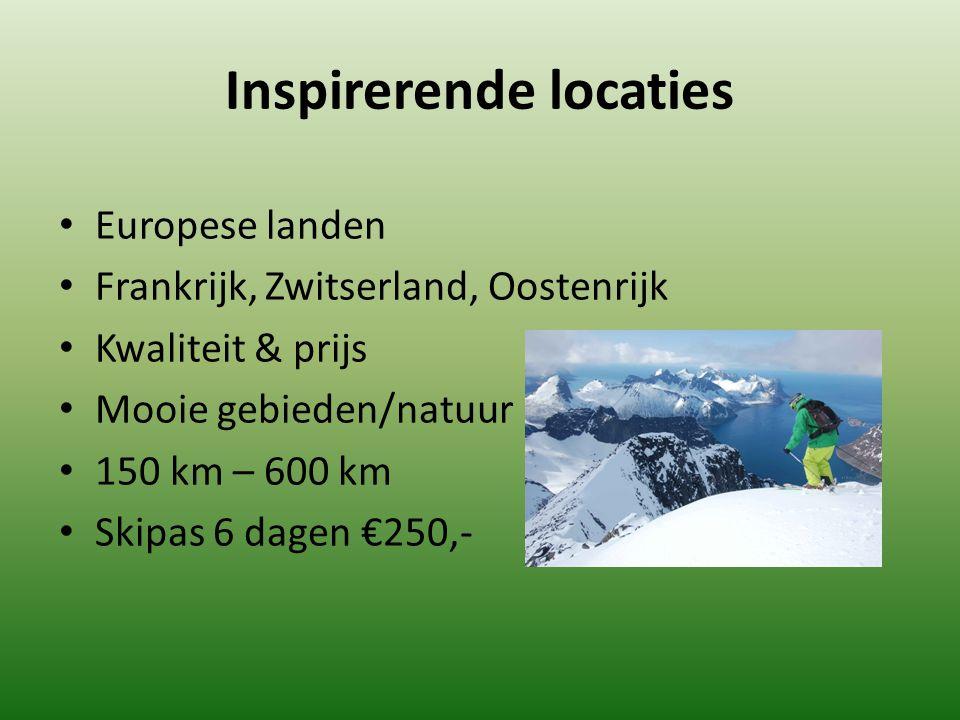 Inspirerende locaties Europese landen Frankrijk, Zwitserland, Oostenrijk Kwaliteit & prijs Mooie gebieden/natuur 150 km – 600 km Skipas 6 dagen €250,-
