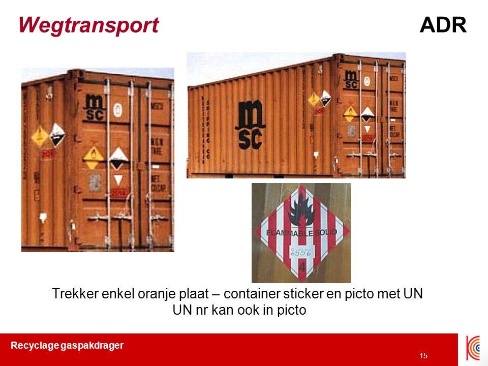 Recyclage gaspakdrager 15 WegtransportADR Trekker enkel oranje plaat – container sticker en picto met UN UN nr kan ook in picto