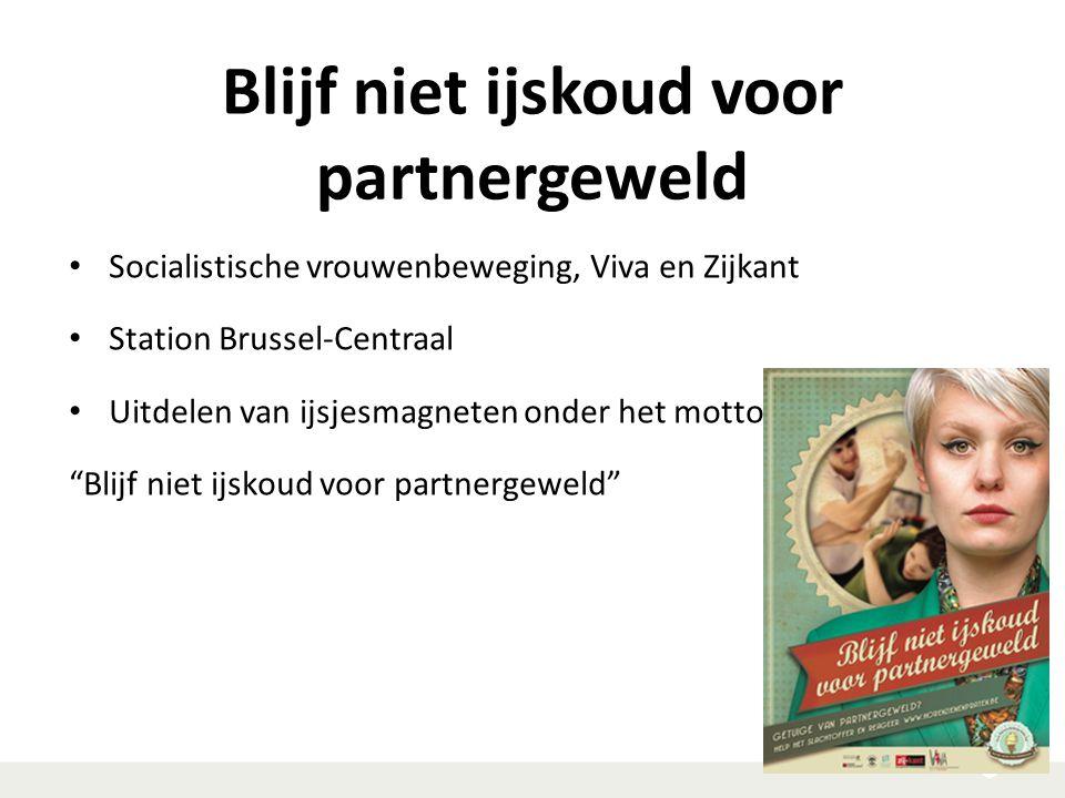Blijf niet ijskoud voor partnergeweld Socialistische vrouwenbeweging, Viva en Zijkant Station Brussel-Centraal Uitdelen van ijsjesmagneten onder het m