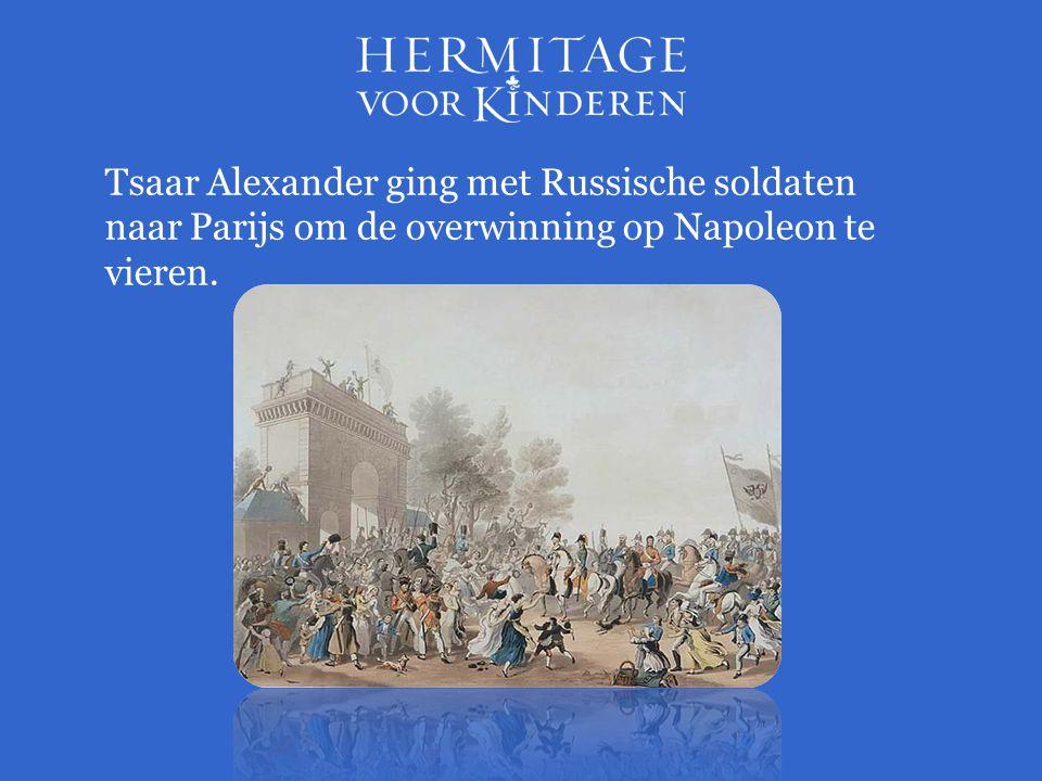 Tsaar Alexander ging met Russische soldaten naar Parijs om de overwinning op Napoleon te vieren.