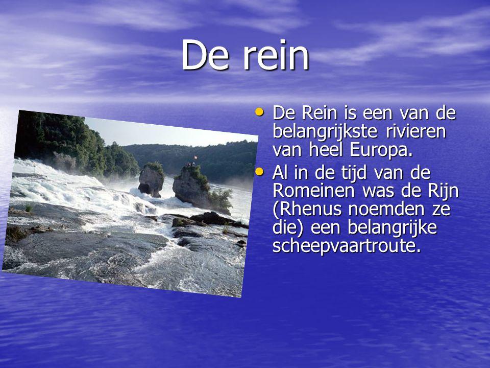 De rein De Rein is een van de belangrijkste rivieren van heel Europa. De Rein is een van de belangrijkste rivieren van heel Europa. Al in de tijd van