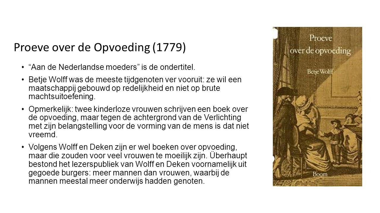Proeve over de Opvoeding: M/V Wolff en Deken zijn (in dit boek althans) niet erg feministisch: de vrouw heeft de tweede plaats in het huiselijk koninkrijk.