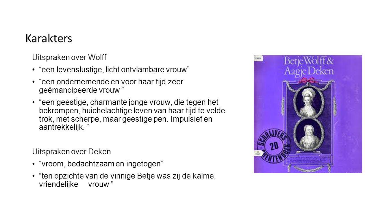 Opmerkelijke uitspraken De roem haarer Sex werd Wolff in haar tijd genoemd (aldus NRC) Bekker is de azijn, Deken is de olie.