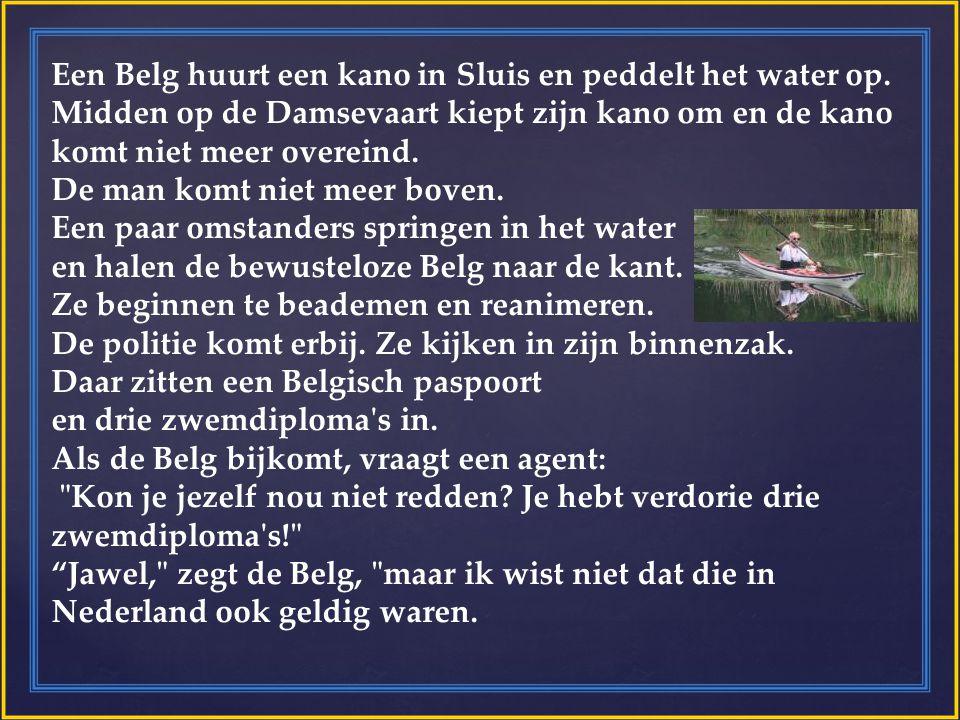Een Belg huurt een kano in Sluis en peddelt het water op. Midden op de Damsevaart kiept zijn kano om en de kano komt niet meer overeind. De man komt n