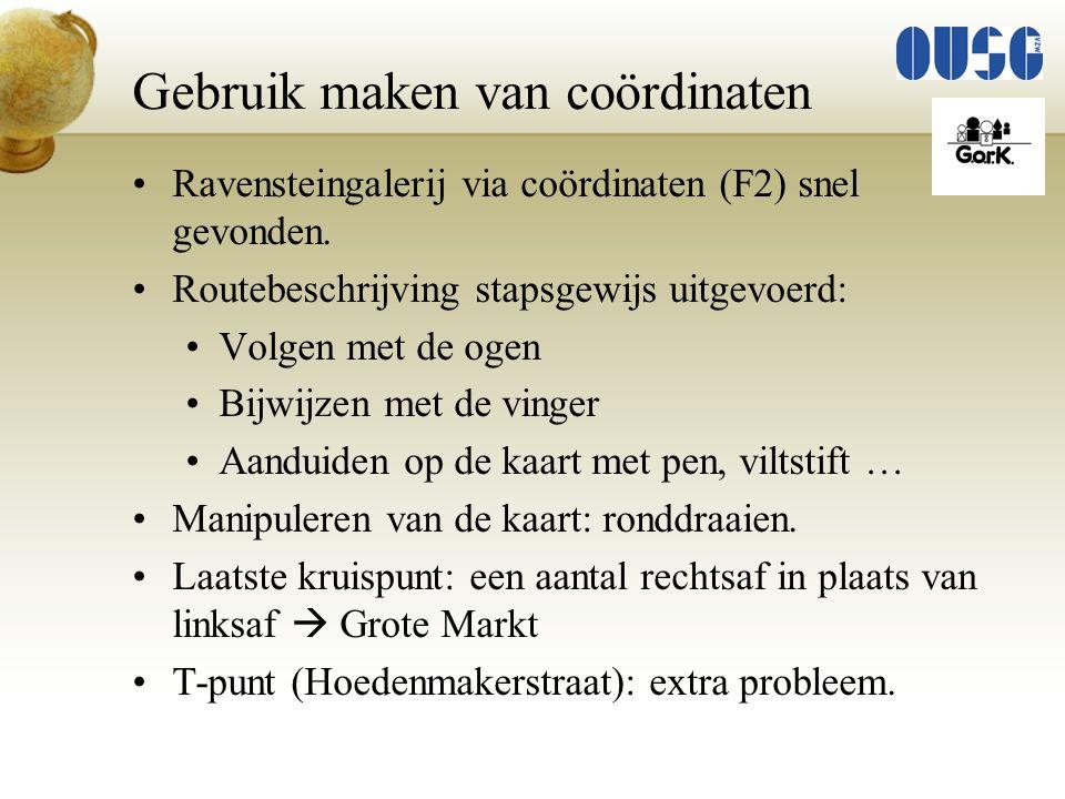 Ravensteingalerij via coördinaten (F2) snel gevonden. Routebeschrijving stapsgewijs uitgevoerd: Volgen met de ogen Bijwijzen met de vinger Aanduiden o
