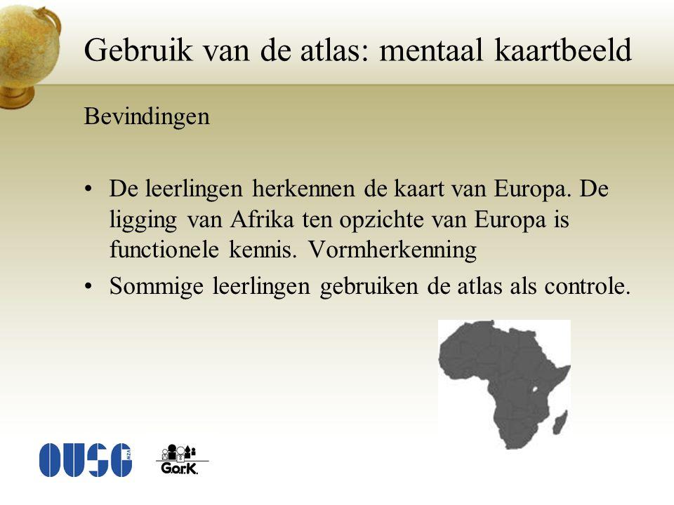 Bevindingen De leerlingen herkennen de kaart van Europa. De ligging van Afrika ten opzichte van Europa is functionele kennis. Vormherkenning Sommige l