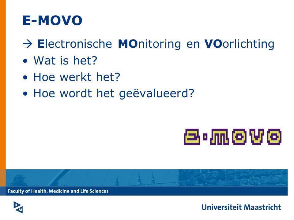 E-MOVO  Electronische MOnitoring en VOorlichting Wat is het.